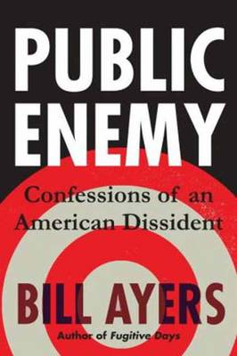 Public Enemy: Confessions of an American Dissident (Paperback)