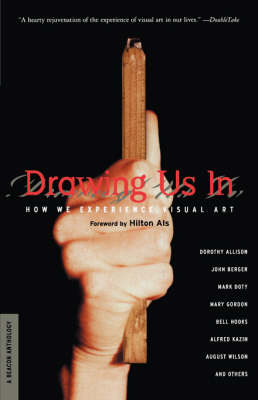 Drawing Us in: Essays on How We Experience Visual Art (Paperback)