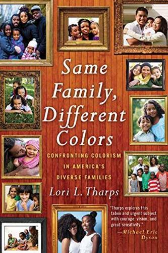 Same Family, Different Colors: Confronting Colorism in America's Diverse Families (Paperback)