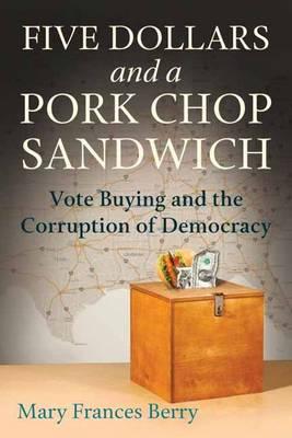 Five Dollars And A Pork Chop Sandwich (Hardback)