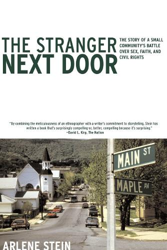 The Stranger Next Door: The Story of a Small Community's Battle Over Sex, Faith and Civil Rights (Paperback)