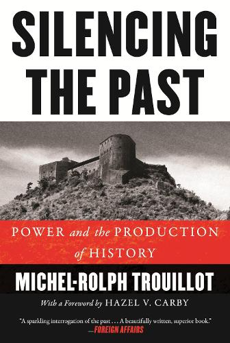 Silencing the Past: Power and the Production of History (Paperback)