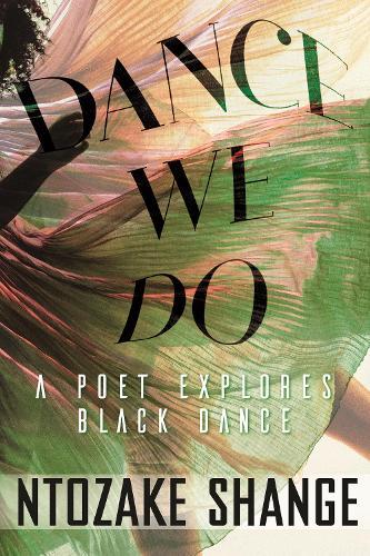 Dance We Do: A Poet Explores Black Dance (Hardback)
