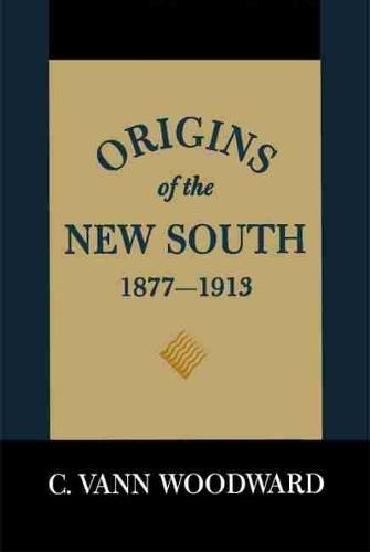 Origins of the New South, 1877-1913: A History of the South - A History of the South (Hardback)
