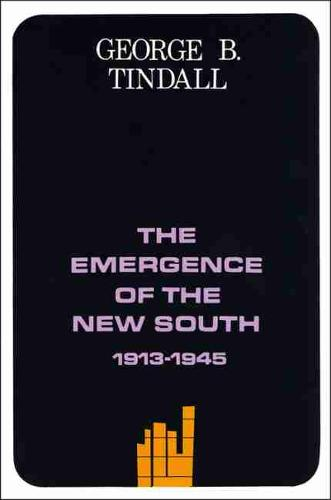 The Emergence of the New South, 1913-1945: A History of the South Vol X (Hardback)