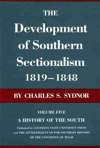 The Development of Southern Sectionalism, 1819-1848 (Paperback)