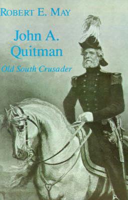 John A. Quitman: Old South Crusader - Southern Biography Series (Paperback)