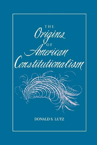 The Origins of American Constitutionalism (Paperback)