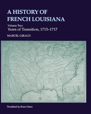 A History of French Louisiana: Company of the Indies, 1723-31 v. 5 (Hardback)