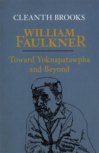 William Faulkner: Toward Yoknapatawpha and Beyond (Paperback)