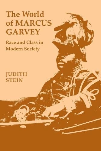 The World of Marcus Garvey: Race and Class in Modern Society (Paperback)