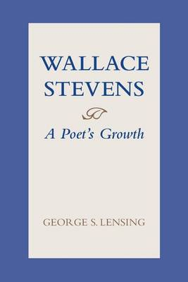 Wallace Stevens: a Poet's Growth (Paperback)