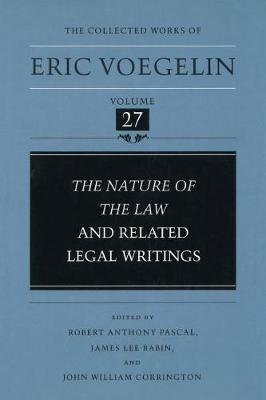 The Nature of the Law and Related Legal Writings - The collected works of Eric Voegelin (Hardback)