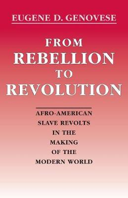 From Rebellion to Revolution: Afro-American Slave Revolts in the Making of the Modern World (Paperback)