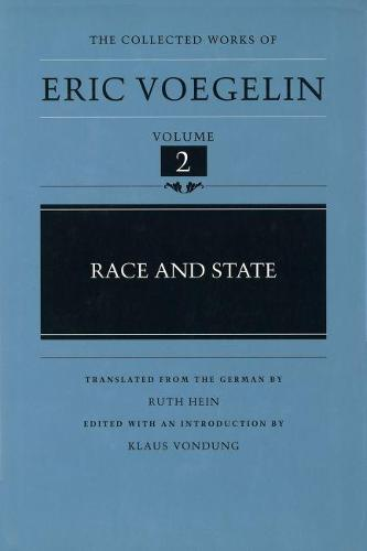 Race and State - Collected Works of Eric Voegelin v. 2 (Hardback)
