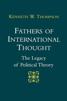 Fathers of International Thought: The Legacy of Political Theory (Paperback)
