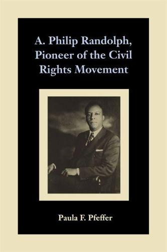 A.Philip Randolph, Pioneer of the Civil Rights Movement (Paperback)