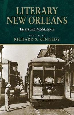 Literary New Orleans: Essays and Meditations - Southern Literary Studies (Paperback)