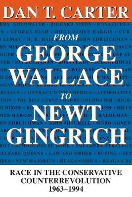 From George Wallace to Newt Gingrich: Race in the Conservative Counterrevolution, 1963-94 (Paperback)