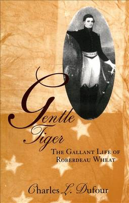 Gentle Tiger: The Gallant Life of Roberdeau Wheat (Paperback)
