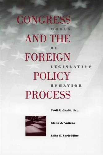 Congress and the Foreign Policy Process: Modes of Legislative Behavior - Political Traditions in Foreign Policy S. (Paperback)
