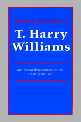 The Selected Essays of T. Harry Williams (Paperback)