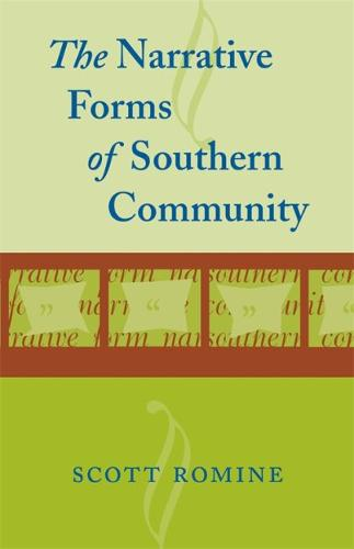 The Narrative Forms of Southern Community (Paperback)