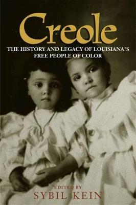 Creole: The History and Legacy of Louisiana's Free People of Color (Paperback)