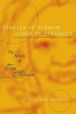 Circles of Sorrow, Lines of Struggle: The Novels of Toni Morrison - Southern Literary Studies (Paperback)