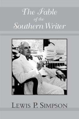 The Fable of the Southern Writer (Paperback)
