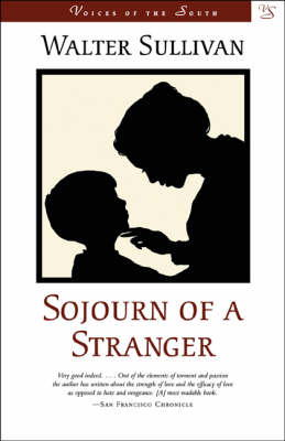 Sojourn of a Stranger - Voices of the South S. (Paperback)
