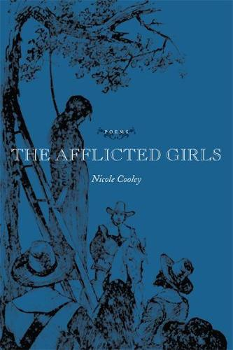 The Afflicted Girls: Poems (Paperback)