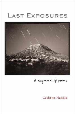 Last Exposures: A Sequence of Poems (Paperback)