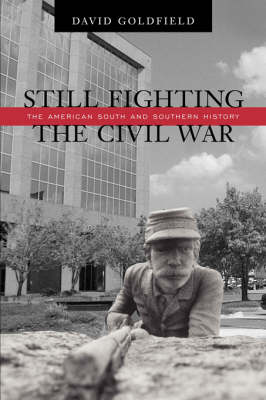 Still Fighting the Civil War: The American South and Southern History (Paperback)