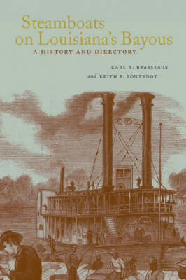 Steamboats on Louisiana's Bayous: A History and Directory (Paperback)
