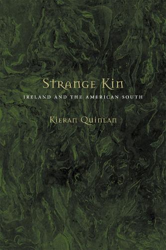 Strange Kin: Ireland and the American South (Hardback)