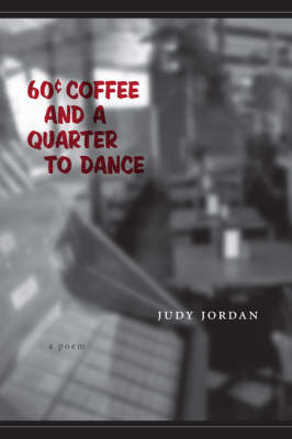 Sixty-cent Coffee and a Quarter to Dance (Hardback)