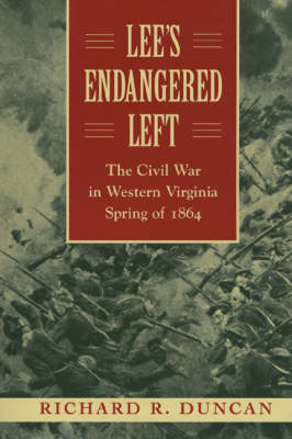 Lee's Endangered Left: The Civil War in Western Virginia,Spring of 1864 (Paperback)