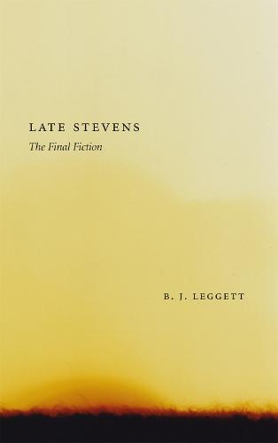 Late Stevens: The Final Fiction (Hardback)