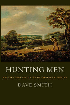 Hunting Men: Reflections on a Life in American Poetry (Paperback)