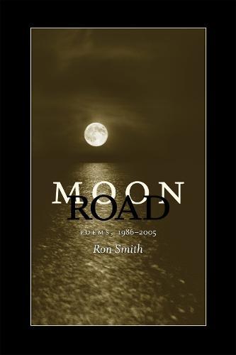 Moon Road: Poems, 1986-2005 - Southern Messenger Poets (Paperback)