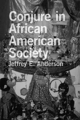 Conjure in African American Society (Paperback)