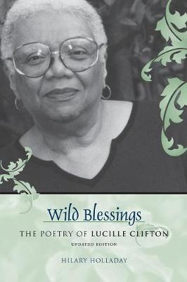 Wild Blessings: The Poetry of Lucille Clifton - Southern Literary Studies (Paperback)