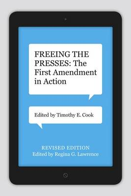 Freeing the Presses: The First Amendment in Action - Media & Public Affairs (Paperback)