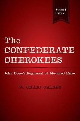 The Confederate Cherokees (Paperback)