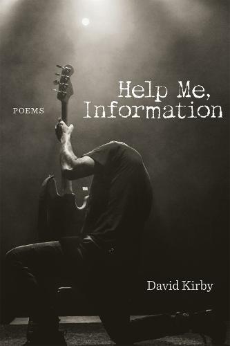 Help Me, Information: Poems (Paperback)
