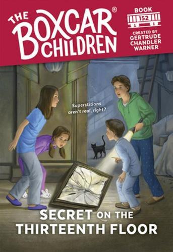 Secret on the Thirteenth Floor - The Boxcar Children Mysteries (Paperback)