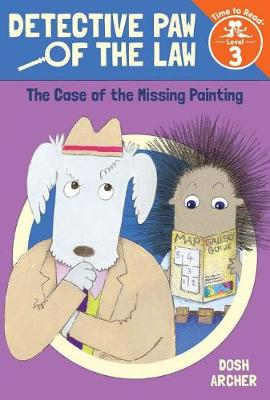 The Case of the Missing Painting (Detective Paw of the Law: Time to Read, Level 3) (Paperback)