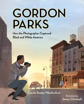 Gordon Parks How The Photographer Captured Black and White America (Hardback)