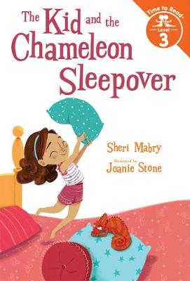 The Kid and the Chameleon Sleepover (The Kid and the Chameleon: Time to Read, Level 3): (The Kid and the Chameleon: Time to Read, Level 3) (Hardback)
